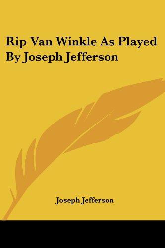 Rip Van Winkle As Played By Joseph