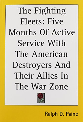 9781417965465: The Fighting Fleets: Five Months Of Active Service With The American Destroyers And Their Allies In The War Zone