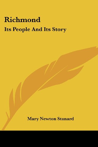 Richmond Its People And Its Story: Stanard, Mary Newton