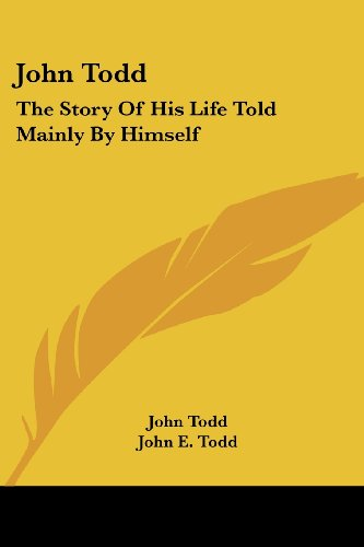 9781417967216: John Todd: The Story of His Life Told Mainly by Himself
