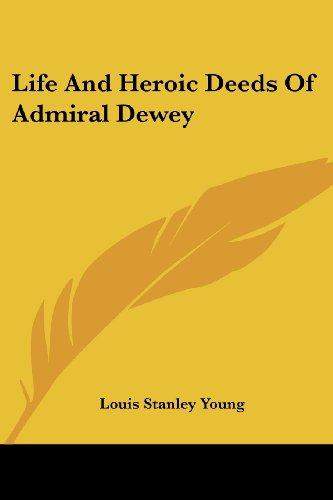9781417968107: Life And Heroic Deeds Of Admiral Dewey