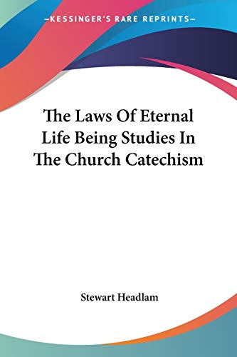 9781417973668: The Laws Of Eternal Life Being Studies In The Church Catechism