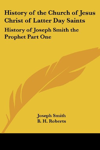 9781417975716: History of the Church of Jesus Christ of Latter Day Saints: History of Joseph Smith the Prophet Part One