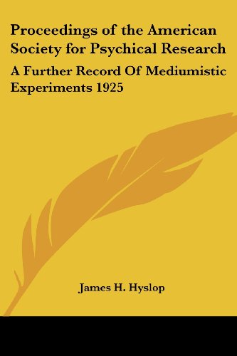 9781417975860: Proceedings of the American Society for Psychical Research: A Further Record Of Mediumistic Experiments 1925