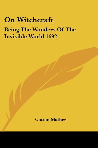 9781417975914: On Witchcraft: Being The Wonders Of The Invisible World 1692
