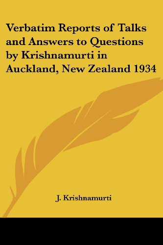 Verbatim Reports of Talks and Answers to Questions by Krishnamurti in Auckland, New Zealand 1934 (1417976314) by Krishnamurti, J.
