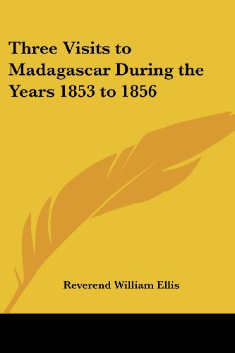 9781417976669: Three Visits to Madagascar During the Years 1853 to 1856
