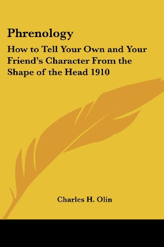 9781417977000: Phrenology: How to Tell Your Own and Your Friend's Character From the Shape of the Head 1910