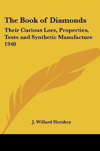 9781417977154: The Book of Diamonds: Their Curious Lore, Properties, Tests and Synthetic Manufacture 1940