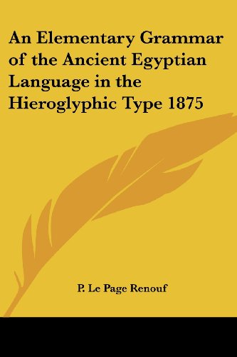 9781417977291: An Elementary Grammar of the Ancient Egyptian Language in the Hieroglyphic Type 1875