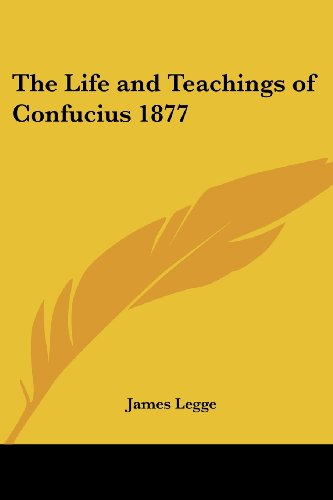 9781417977727: The Life and Teachings of Confucius 1877