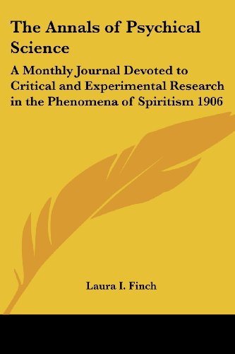 9781417977970: The Annals of Psychical Science: A Monthly Journal Devoted to Critical and Experimental Research in the Phenomena of Spiritism 1906