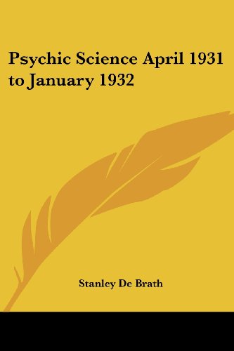 Psychic Science April 1931 to January 1932: De Brath, Stanley