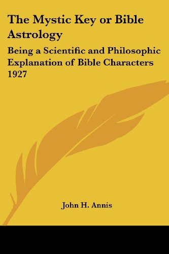 9781417978298: The Mystic Key or Bible Astrology: Being a Scientific and Philosophic Explanation of Bible Characters 1927