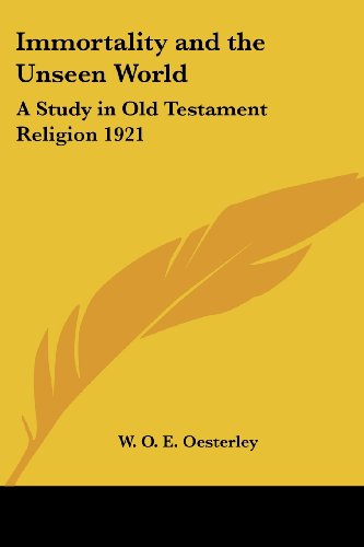 9781417978762: Immortality and the Unseen World: A Study in Old Testament Religion 1921