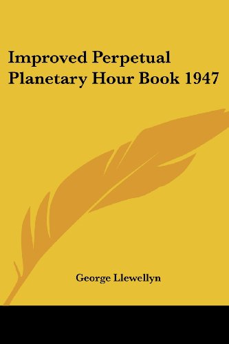 9781417978830: Improved Perpetual Planetary Hour Book 1947