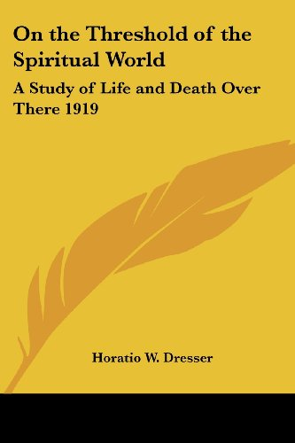 9781417979004: On the Threshold of the Spiritual World: A Study of Life and Death Over There 1919