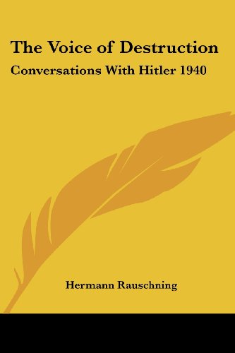 9781417979431: The Voice of Destruction: Conversations With Hitler 1940