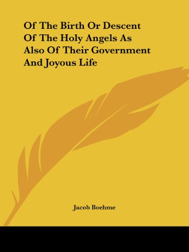 9781417979806: Of The Birth Or Descent Of The Holy Angels As Also Of Their Government And Joyous Life