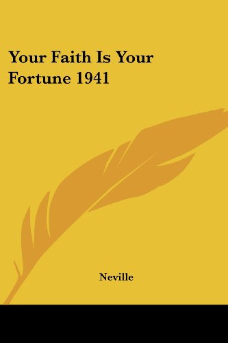Your Faith Is Your Fortune 1941 (1417980397) by Neville