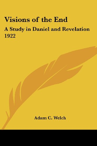9781417980451: Visions of the End: A Study in Daniel and Revelation 1922