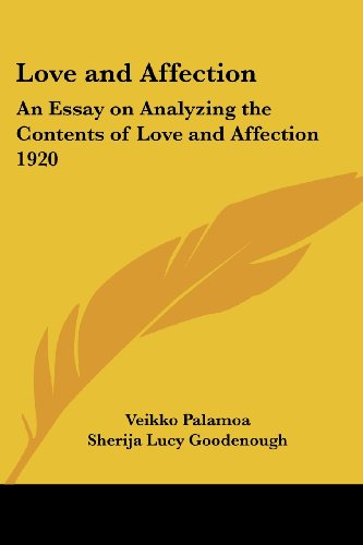 9781417980734: Love and Affection: An Essay on Analyzing the Contents of Love and Affection 1920