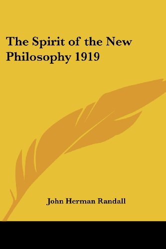 The Spirit of the New Philosophy 1919 (1417980982) by John Herman Randall
