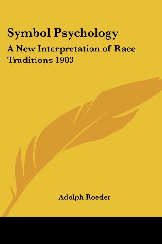 9781417981366: Symbol Psychology: A New Interpretation of Race Traditions 1903