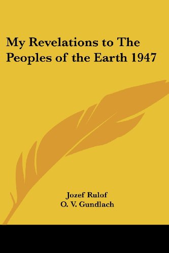 9781417981380: My Revelations to The Peoples of the Earth 1947