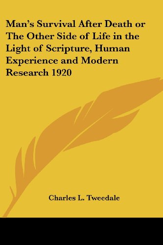 9781417981731: Man's Survival After Death or The Other Side of Life in the Light of Scripture, Human Experience and Modern Research 1920