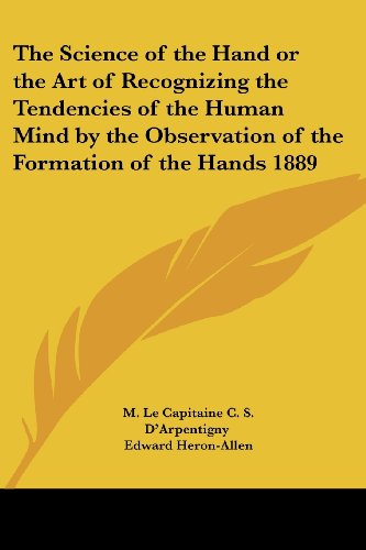 9781417981830: The Science of the Hand or the Art of Recognizing the Tendencies of the Human Mind by the Observation of the Formation of the Hands 1889
