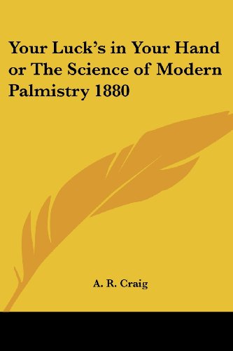 9781417981878: Your Luck's in Your Hand or the Science of Modern Palmistry 1880