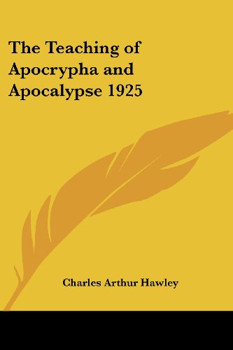 9781417981991: The Teaching of Apocrypha and Apocalypse 1925