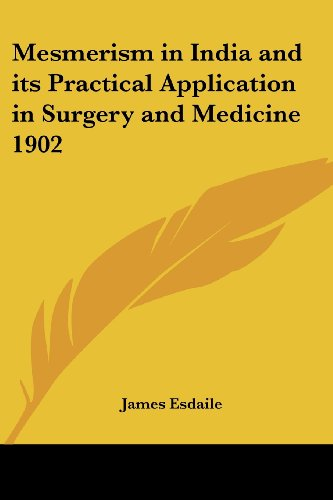 9781417982356: Mesmerism in India and its Practical Application in Surgery and Medicine 1902