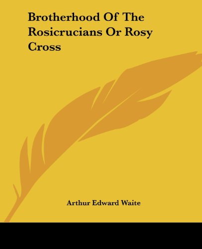 9781417984060: Brotherhood of the Rosicrucians or Rosy Cross