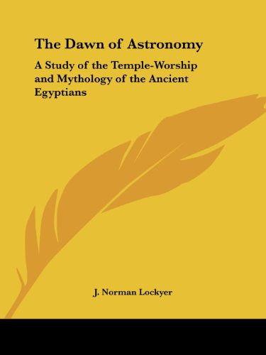 9781417984107: The Dawn of Astronomy: A Study of the Temple-Worship and Mythology of the Ancient Egyptians