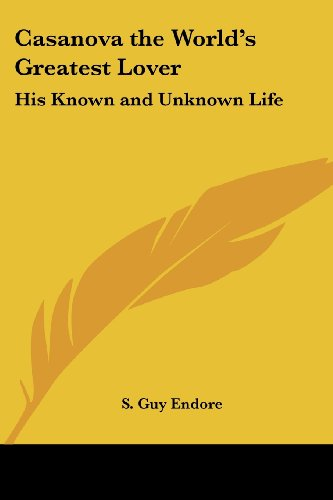 9781417986668: Casanova the World's Greatest Lover: His Known and Unknown Life