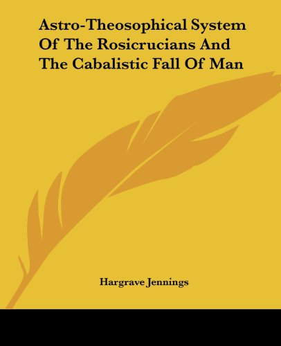 9781417986873: Astro-Theosophical System Of The Rosicrucians And The Cabalistic Fall Of Man