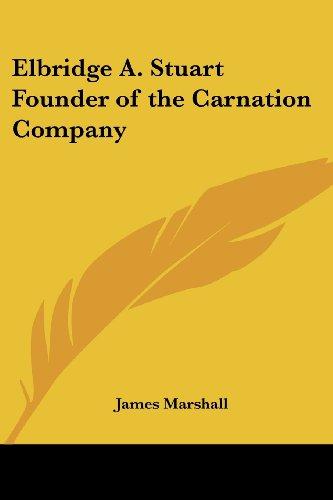 9781417988839: Elbridge A. Stuart Founder of the Carnation Company