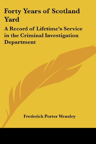 9781417989973: Forty Years of Scotland Yard: A Record of Lifetime's Service in the Criminal Investigation Department