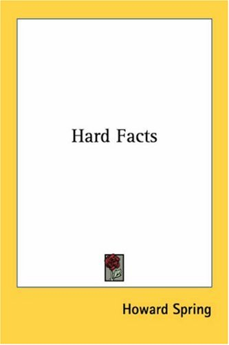 Hard Facts (1417991224) by Howard Spring