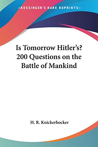9781417992775: Is Tomorrow Hitler's? 200 Questions on the Battle of Mankind