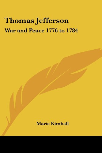 9781417992959: Thomas Jefferson: War and Peace 1776 to 1784