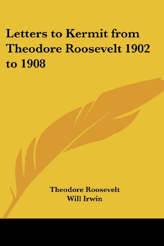 9781417994007: Letters to Kermit from Theodore Roosevelt 1902 to 1908