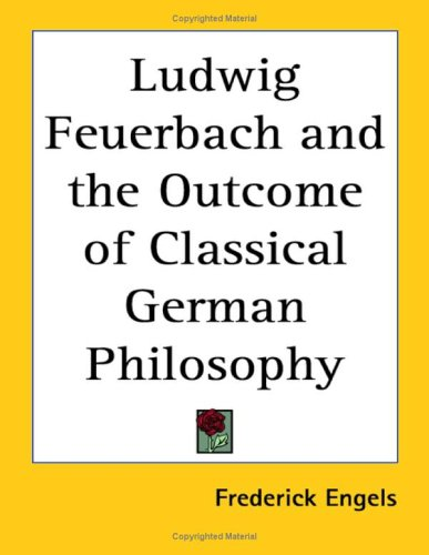 9781417994670: Ludwig Feuerbach And the Outcome of Classical German Philosophy