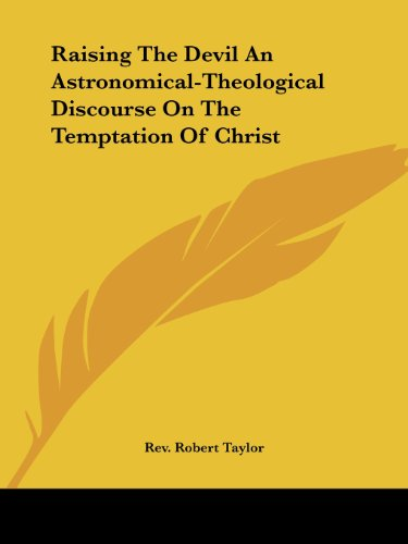 9781417994793: Raising The Devil An Astronomical-Theological Discourse On The Temptation Of Christ