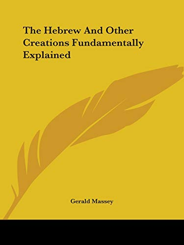 9781417995332: The Hebrew And Other Creations Fundamentally Explained