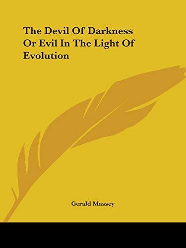 9781417995349: The Devil Of Darkness Or Evil In The Light Of Evolution