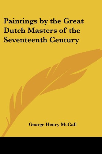 9781417997404: Paintings by the Great Dutch Masters of the Seventeenth Century