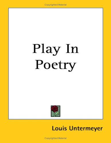 Play in Poetry (1417997869) by Untermeyer, Louis